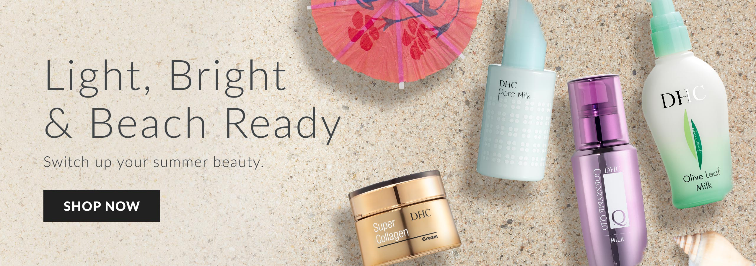 Light, Bright and Beach Ready. Switch up your summer beauty. Shop now.