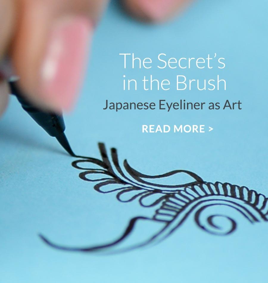 The Secret's in the Brush Japanese Eyeliner as Art READ MORE