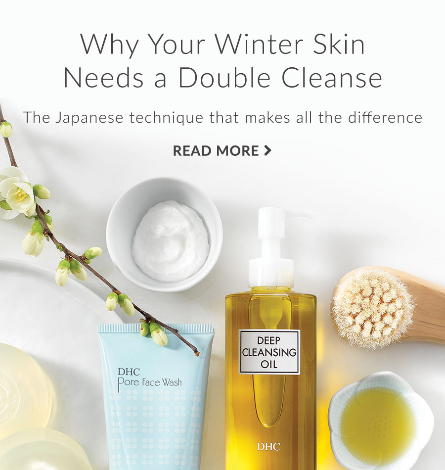 Why Your Winter Skin Needs a Double Cleanse. Read More.