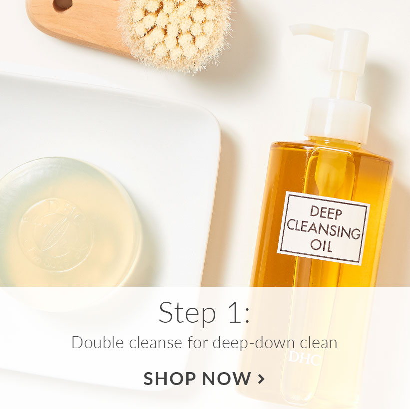 Step 1: Double cleanse for deep-down clean. Shop Now.