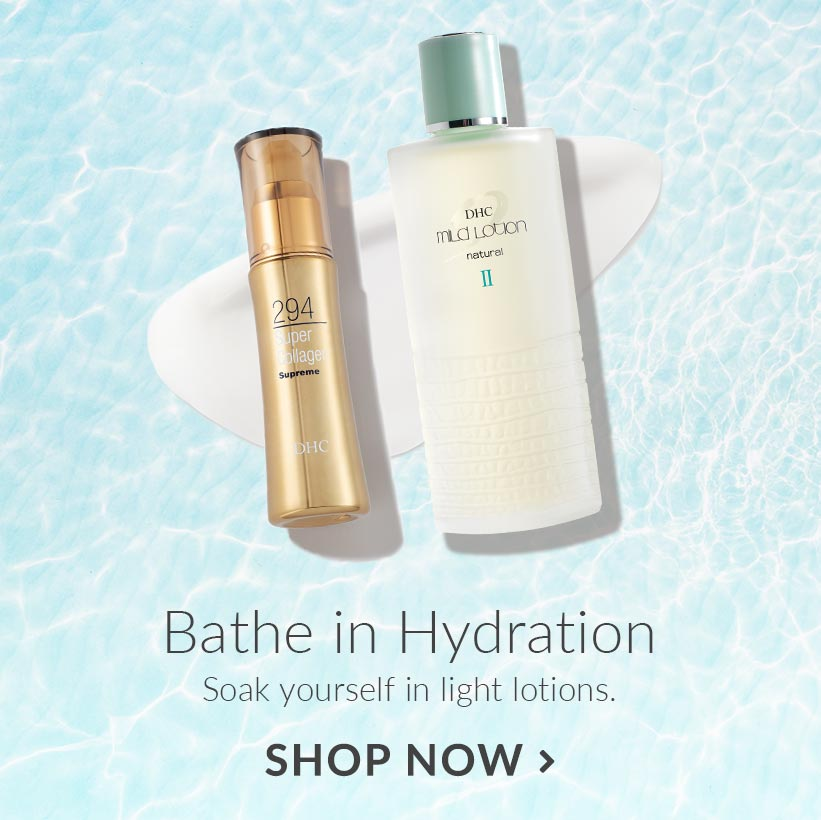 Bathe in Hydration. Soak yourself in light lotions. Shop Now.